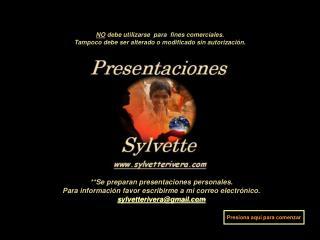 Se preparan presentaciones personales. Para informaci n favor escribirme a mi correo electr nico. sylvetteriveragmail