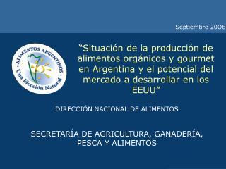 Situaci n de la producci n de alimentos org nicos y gourmet en Argentina y el potencial del mercado a desarrollar en lo