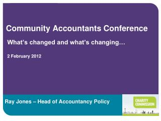 Community Accountants Conference   What s changed and what s changing    2 February 2012