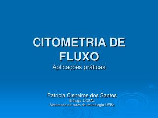 CITOMETRIA DE FLUXO Aplica  es pr ticas