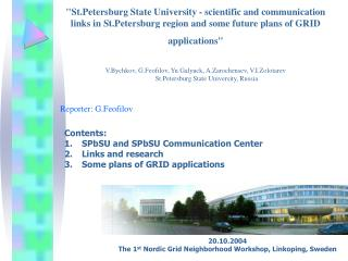 St.Petersburg State University - scientific and communication links in St.Petersburg region and some future plans of GRI
