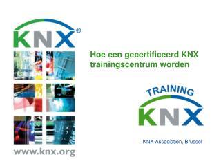 Hoe een gecertificeerd KNX trainingscentrum worden