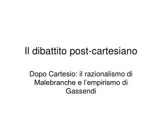 Il dibattito post-cartesiano