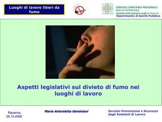 Aspetti legislativi in tema di divieto di fumo negli  ambienti aperti al  pubblico  e nei luoghi di lavoro
