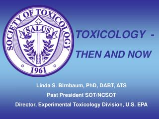 TOXICOLOGY  -  THEN AND NOW