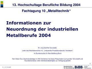 Informationen zur  Neuordnung der industriellen Metallberufe 2004