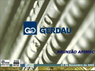 SIDERURGIA MUNDIAL SIDERURGIA BRASILEIRA GRUPO GERDAU RESULTADOS E INDICADORES GEST O AMBIENTAL BALAN O SOCIAL