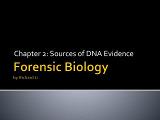 Forensic Biology by Richard Li