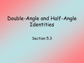 Double-Angle and Half-Angle Identities