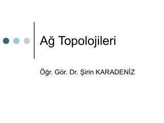 Ag Topolojileri