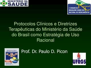 Protocolos Cl nicos e Diretrizes Terap uticas do Minist rio da Sa de do Brasil como Estrat gia de Uso Racional