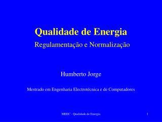 Qualidade de Energia  Regulamenta  o e Normaliza  o