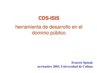 CDS-ISIS  herramienta de desarrollo en el dominio p blico