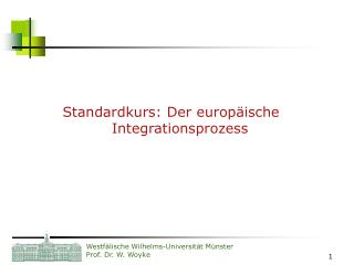 Standardkurs: Der europ ische Integrationsprozess