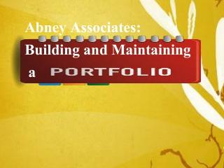 Abney Associates: Building and Maintaining a Portfolio