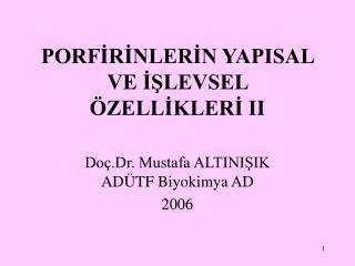 PORFIRINLERIN YAPISAL VE ISLEVSEL  ZELLIKLERI II