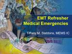 EMT Refresher Medical Emergencies
