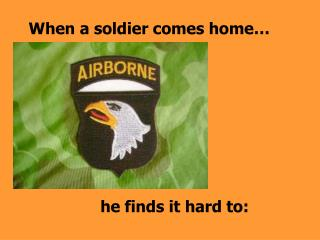 When a soldier comes home