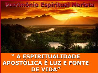 A ESPIRITUALIDADE APOST LICA   LUZ E FONTE DE VIDA
