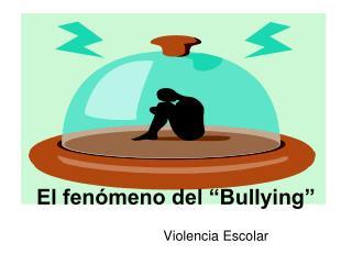 El fen meno del  Bullying