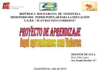 REP BLICA  BOLIVARIANA  DE  VENEZUELA MINISTERIO DEL  PODER POPULAR PARA LA EDUCACI N U.E.B.E.  JUAN BAUTISTA FARRERAS