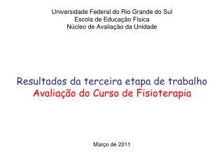 Universidade Federal do Rio Grande do Sul Escola de Educa  o F sica N cleo de Avalia  o da Unidade       Resultados da t