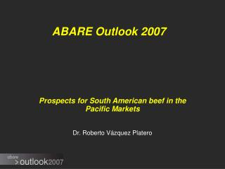 ABARE Outlook 2007 Prospects for South American beef in the ...