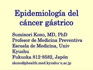 Epidemiolog a del c ncer g strico