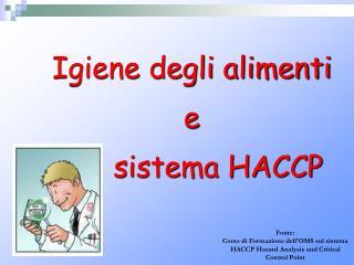 Igiene degli alimenti  e       sistema HACCP