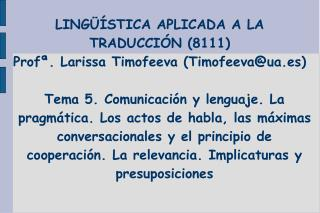 LING  STICA APLICADA A LA TRADUCCI N 8111 Prof . Larissa Timofeeva Timofeevaua.es
