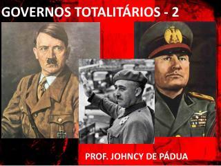 GOVERNOS TOTALIT RIOS - 2