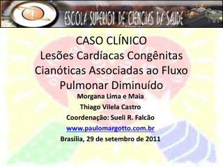 CASO CL NICO Les es Card acas Cong nitas Cian ticas Associadas ao Fluxo Pulmonar Diminu do