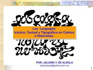Los  Lenguajes: Ic nico, Textual y Tipogr fico en C mics e Historietas.