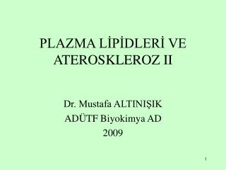 PLAZMA LIPIDLERI VE ATEROSKLEROZ II