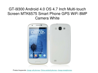 4.7 Inch MTK6575 GT-i9300 Android 4.0 OS Multi-touch Screen
