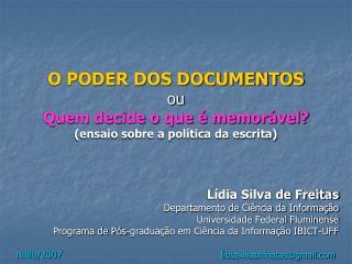 O PODER DOS DOCUMENTOS ou  Quem decide o que   memor vel ensaio sobre a pol tica da escrita     L dia Silva de Freitas D