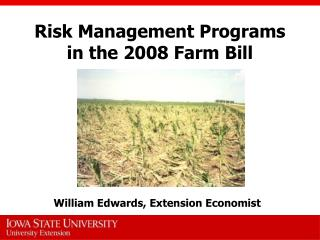 Risk Management Programs in the 2008 Farm Bill