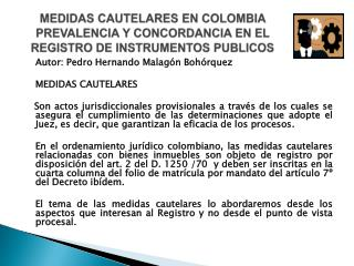 MEDIDAS CAUTELARES EN COLOMBIA PREVALENCIA Y CONCORDANCIA EN EL REGISTRO DE INSTRUMENTOS PUBLICOS