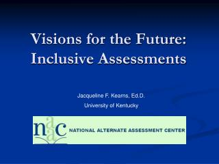 Visions for the Future: Inclusive Assessments