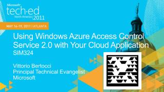 Using Windows Azure Access Control Service 2.0 with Your Cloud Application SIM324