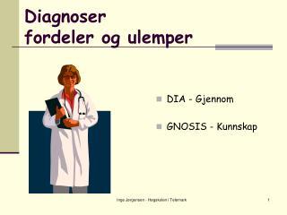 Diagnoser fordeler og ulemper