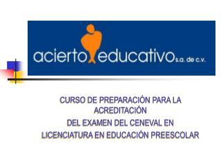 CURSO DE PREPARACI N PARA LA ACREDITACI N  DEL EXAMEN DEL CENEVAL EN LICENCIATURA EN EDUCACI N PREESCOLAR