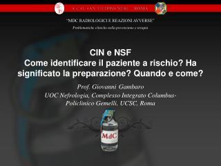 CIN e NSF Come identificare il paziente a rischio Ha significato la preparazione Quando e come