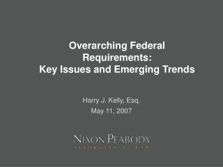 Overarching Federal Requirements:  Key Issues and Emerging Trends
