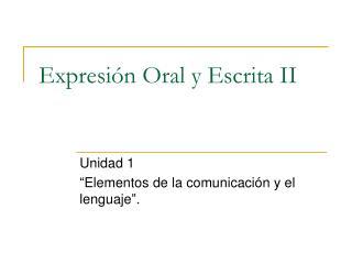 Expresi n Oral y Escrita II