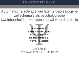 Automatische activatie van latente depressogene zelfschema s als psychologische kwetsbaarheidmarker voor herval van depr