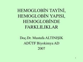 HEMOGLOBIN TAYINI, HEMOGLOBIN YAPISI, HEMOGLOBINDE FARKLILIKLAR