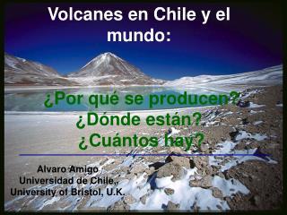 Volcanes en Chile y el mundo:     Por qu  se producen   D nde est n   Cu ntos hay