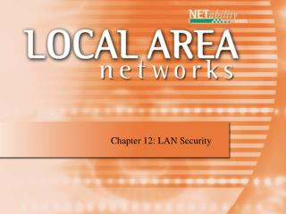 Chapter 12: LAN Security
