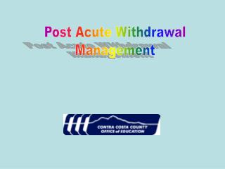 Post Acute Withdrawal Management